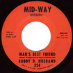 BOBBY D. HUSBAND / Man's Best Friend / Don't Lose Faith (7inch)