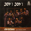 CHRISTIANS / Joy! Joy!