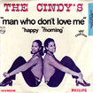 CINDY'S / Man Who Don't Love me / Happy Morning (7inch)
