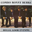 COMBO RONNY BUHRE / Hello, Good Evening