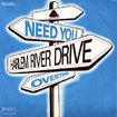 HARLEM RIVER DRIVE / Need You / Overtime (7inch)