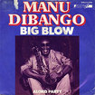 MANU DIBANGO / Big Blow / Aloko Party (7inch)