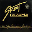 STREET PAJAMA / No Gold In Jersey