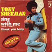 TONY SHERMAN / Sing With Me / Thank You Baby (7inch)