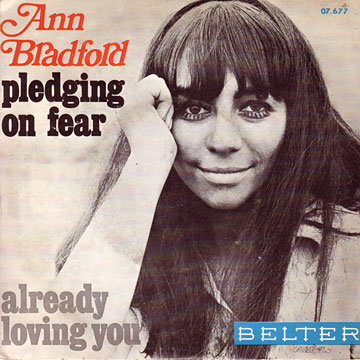 ANN BRADFORD / Pledging On Fear / Already Loving You