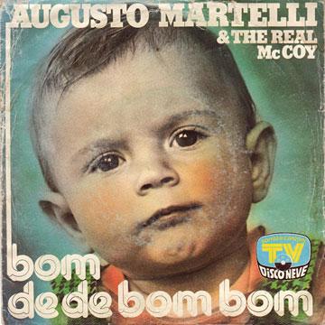AUGUSTO MARTELLI & THE REAL McCOY / Bom De De Bom Bom / O Mae Ma
