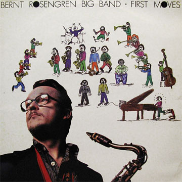BERNT ROSENGREN BIG BAND / First Moves