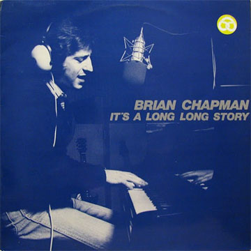 BRIAN CHAPMAN / It's A Long Long Story