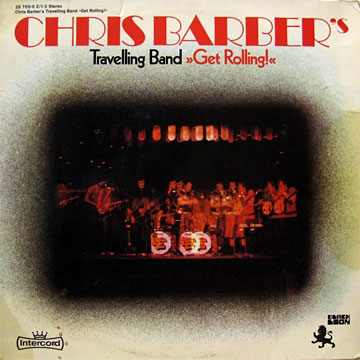 CHRIS BARBER'S TRAVELLING BAND / Get Rolling!