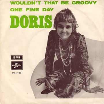 DORIS / Wouldn't That Be Groovy / One Fine Day