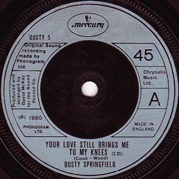 DUSTY SPRINGFIELD / Your Love Still Brings Me To My Knees