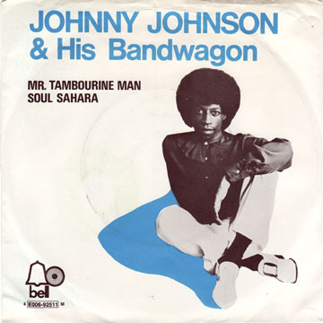 JOHNNY JOHNSON AND HIS BANDWAGON / Mr.Tambourine Man / Soul Sahara