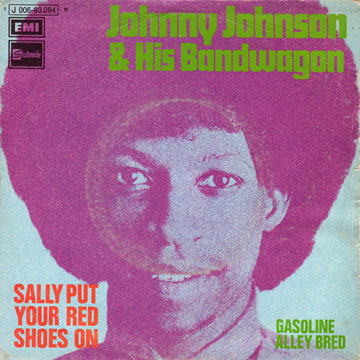 JOHNNY JOHNSON AND HIS BANDWAGON / Sally Put Your Red Shoes On / Gasoline Alley Bred