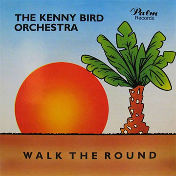 KENNY BIRD ORCHESTRA / Walk The Round