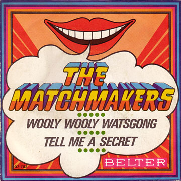 MATCHMAKERS / Wooly Wooly Watsgong / Tell Me A Secret